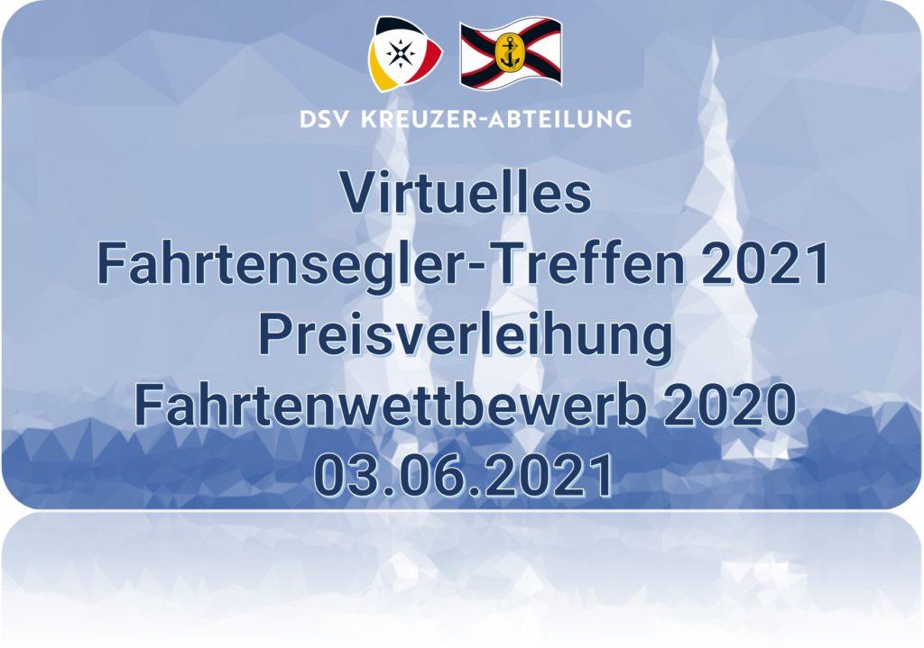 Virtuelles Fahrtensegler-Treffen 2021 und Preisverleihung Fahrtenwettbewerb 2020